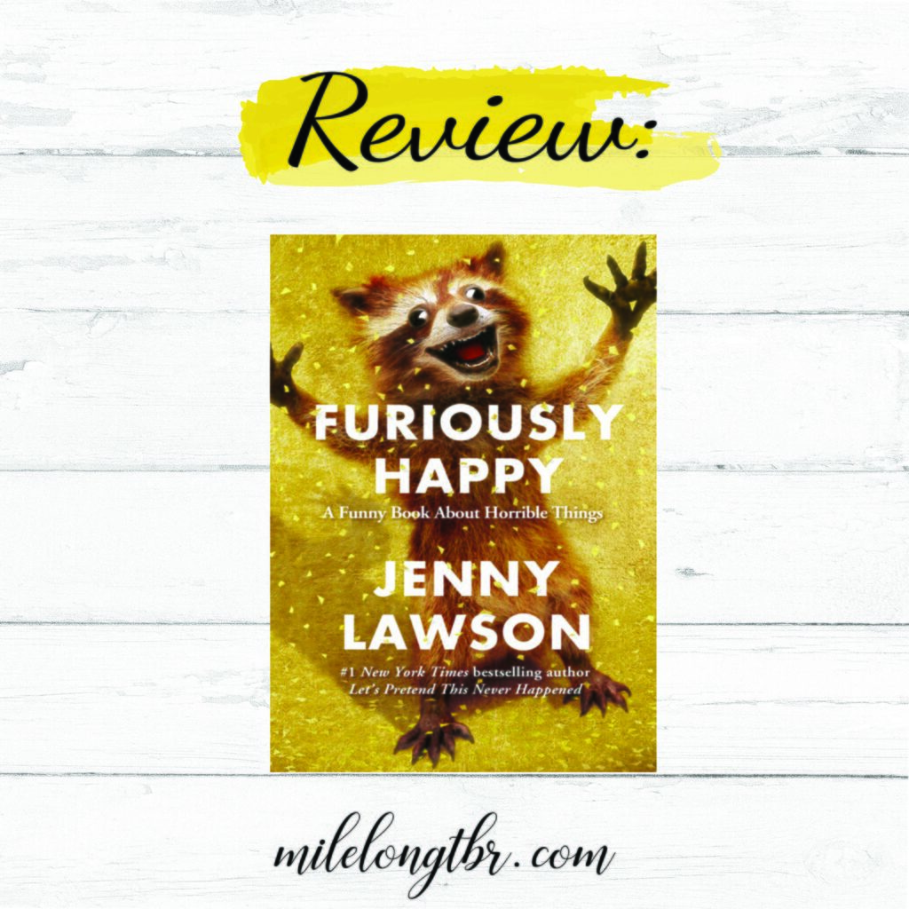 Furiously Happy Review